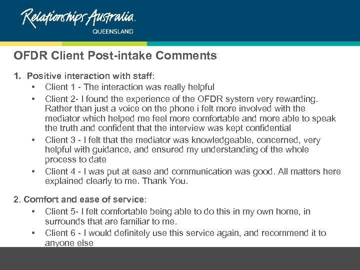 OFDR Client Post-intake Comments 1. Positive interaction with staff: • Client 1 - The