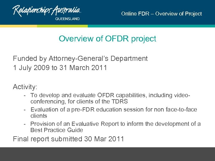 Online FDR – Overview of Project Overview of OFDR project Funded by Attorney-General's Department