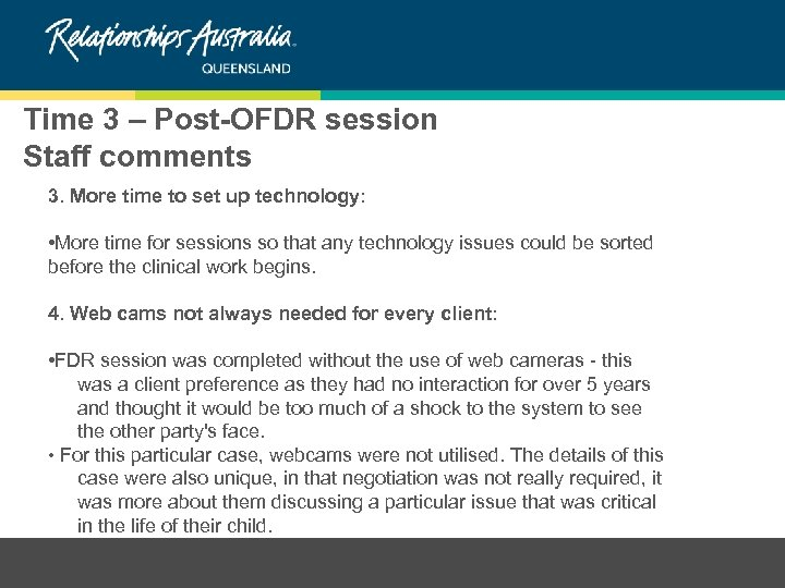 Time 3 – Post-OFDR session Staff comments 3. More time to set up technology:
