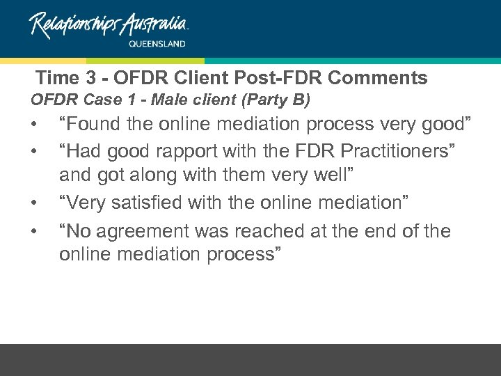 Time 3 - OFDR Client Post-FDR Comments OFDR Case 1 - Male client (Party