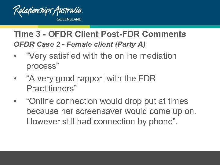 Time 3 - OFDR Client Post-FDR Comments OFDR Case 2 - Female client (Party