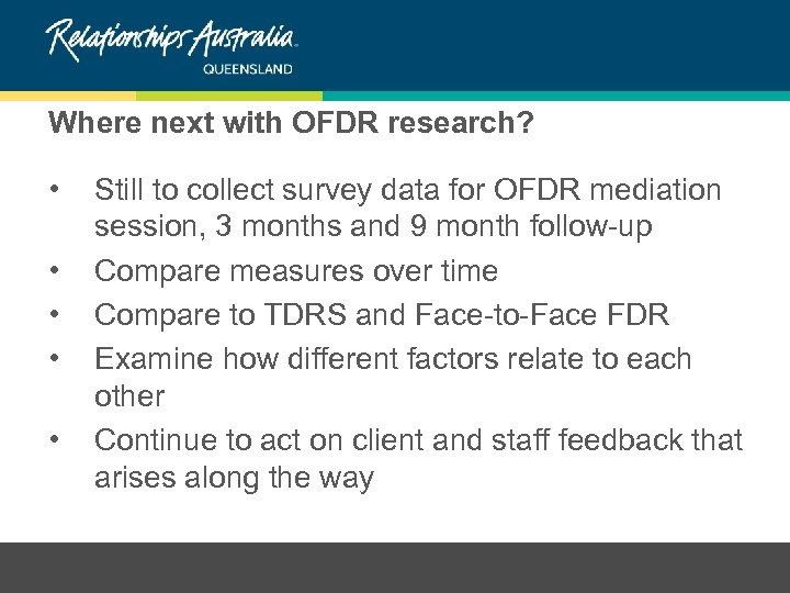 Where next with OFDR research? • • • Still to collect survey data for