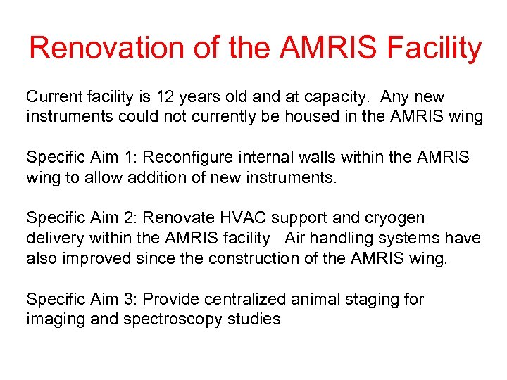 Renovation of the AMRIS Facility Current facility is 12 years old and at capacity.