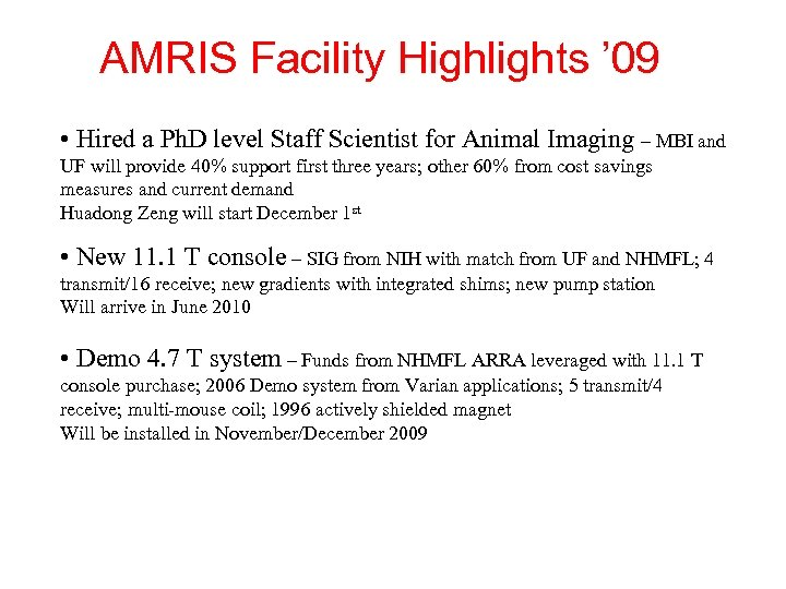 AMRIS Facility Highlights ' 09 • Hired a Ph. D level Staff Scientist for