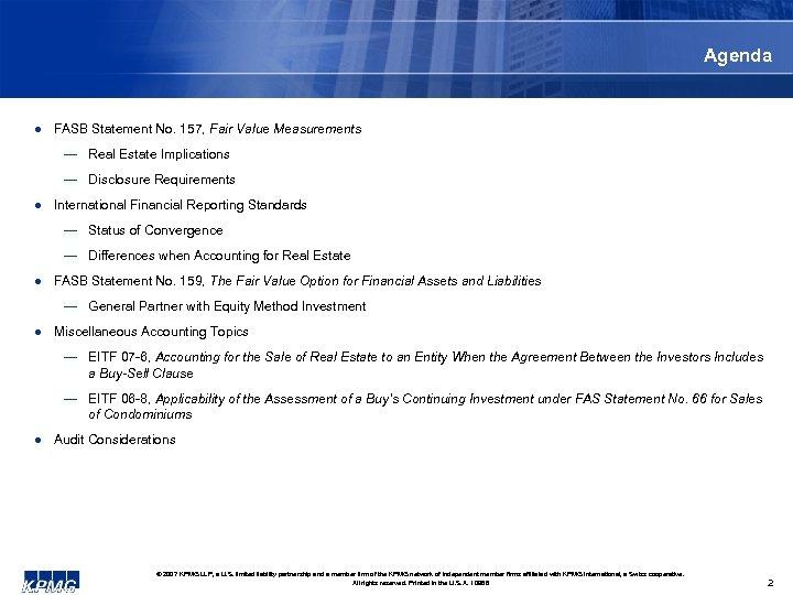 Agenda l FASB Statement No. 157, Fair Value Measurements — Real Estate Implications —