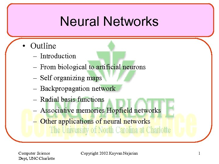 Neural Networks • Outline – – – – Introduction From biological to artificial neurons