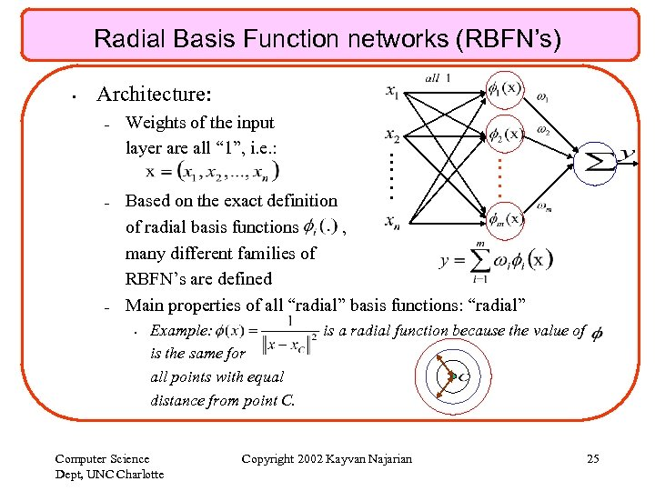 Radial Basis Function networks (RBFN's) – – Weights of the input layer are all