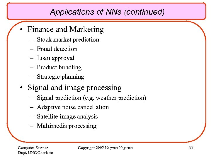 Applications of NNs (continued) • Finance and Marketing – – – Stock market prediction