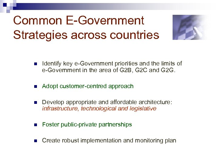 Common E-Government Strategies across countries n Identify key e-Government priorities and the limits of
