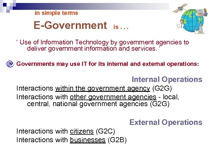 in simple terms E-Government is. . . ' Use of Information Technology by government