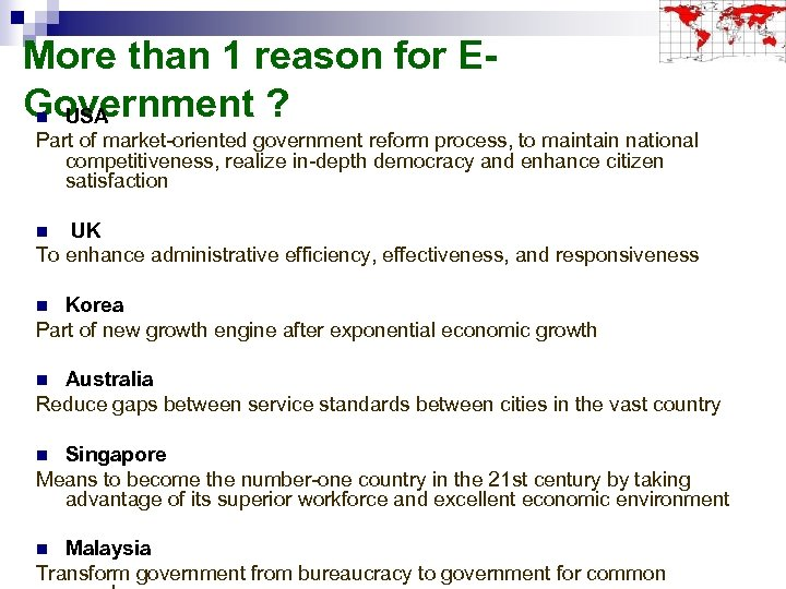 More than 1 reason for EGovernment ? n USA Part of market-oriented government reform