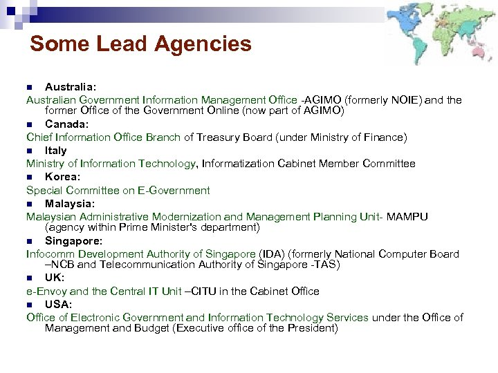 Some Lead Agencies Australia: Australian Government Information Management Office -AGIMO (formerly NOIE) and the