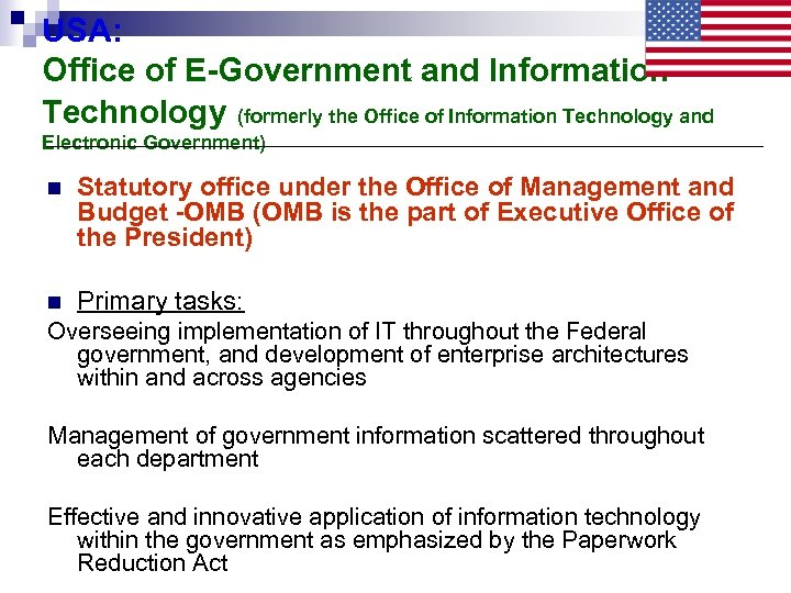 USA: Office of E-Government and Information Technology (formerly the Office of Information Technology and