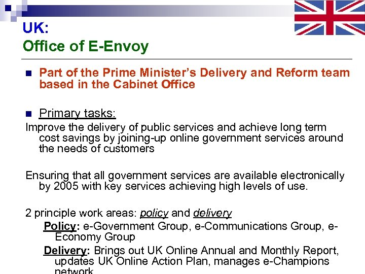UK: Office of E-Envoy n Part of the Prime Minister's Delivery and Reform team