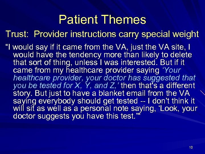 """Patient Themes Trust: Provider instructions carry special weight """"I would say if it came"""
