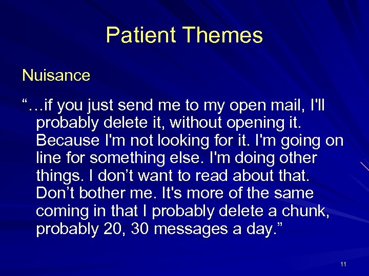 """Patient Themes Nuisance """"…if you just send me to my open mail, I'll probably"""