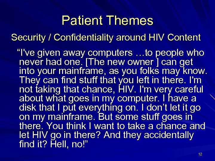 """Patient Themes Security / Confidentiality around HIV Content """"I've given away computers …to people"""