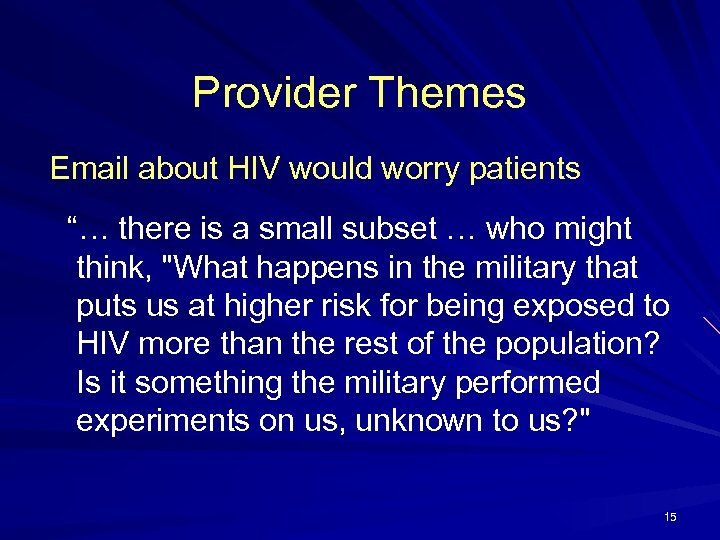 """Provider Themes Email about HIV would worry patients """"… there is a small subset"""