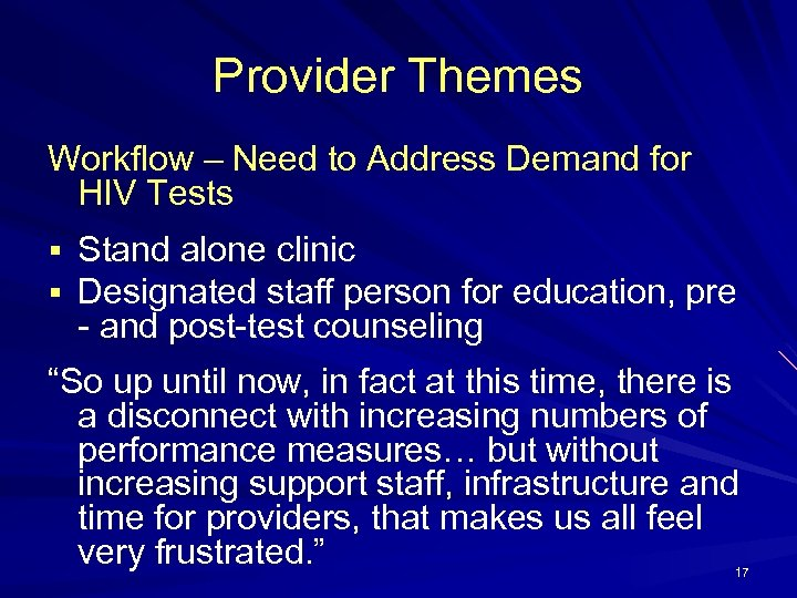 Provider Themes Workflow – Need to Address Demand for HIV Tests § Stand alone