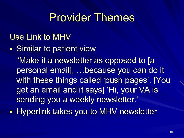 """Provider Themes Use Link to MHV § Similar to patient view """"Make it a"""