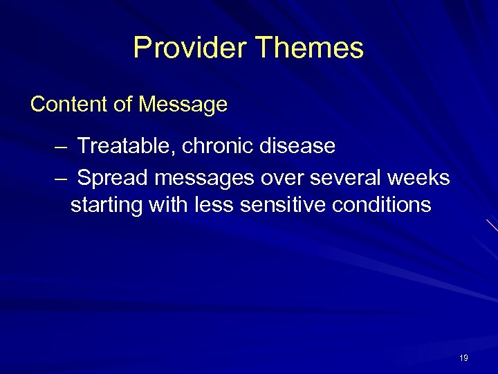 Provider Themes Content of Message – Treatable, chronic disease – Spread messages over several