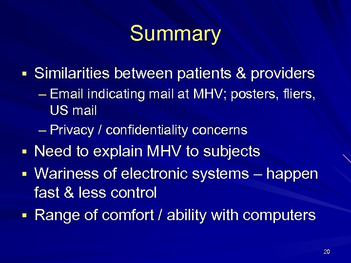 Summary § Similarities between patients & providers – Email indicating mail at MHV; posters,