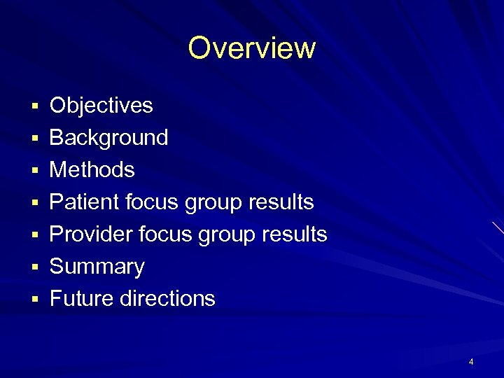 Overview § Objectives § Background § Methods § Patient focus group results § Provider