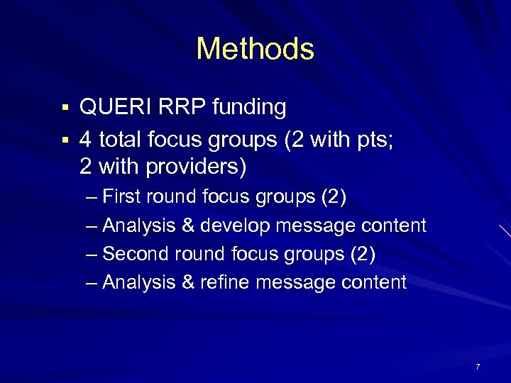 Methods § QUERI RRP funding § 4 total focus groups (2 with pts; 2