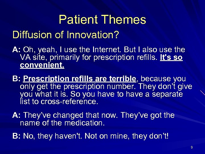 Patient Themes Diffusion of Innovation? A: Oh, yeah, I use the Internet. But I