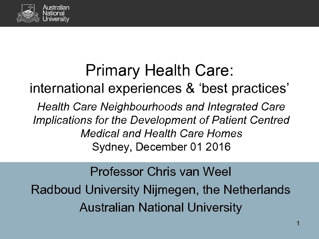 Primary Health Care: international experiences & 'best practices' Health Care Neighbourhoods and Integrated Care