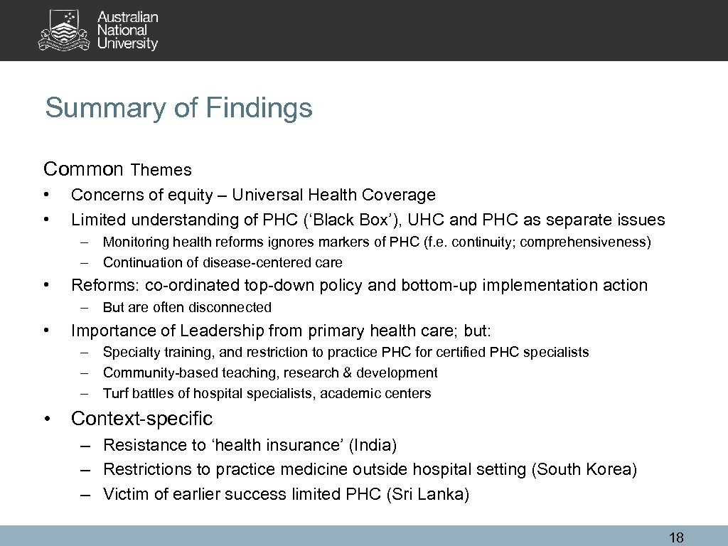 Summary of Findings Common Themes • • Concerns of equity – Universal Health Coverage
