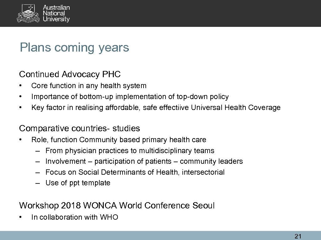 Plans coming years Continued Advocacy PHC • • • Core function in any health