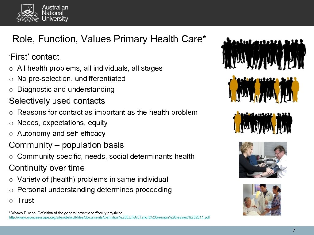Role, Function, Values Primary Health Care* 'First' contact o All health problems, all individuals,