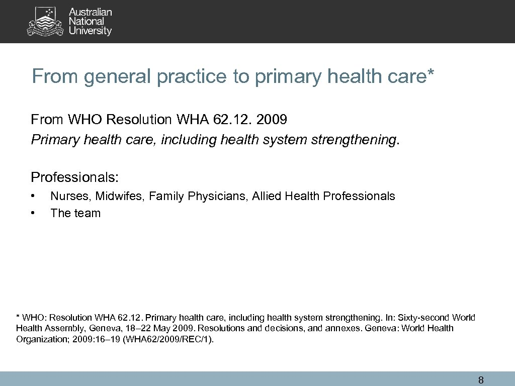 From general practice to primary health care* From WHO Resolution WHA 62. 12. 2009