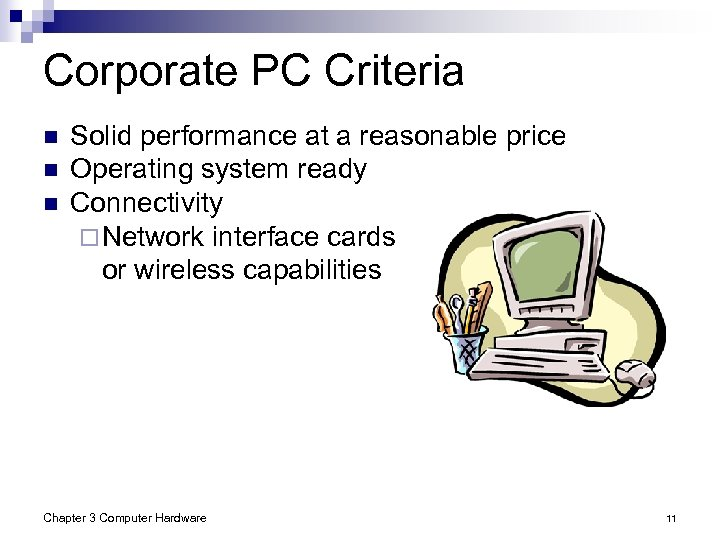 Corporate PC Criteria n n n Solid performance at a reasonable price Operating system