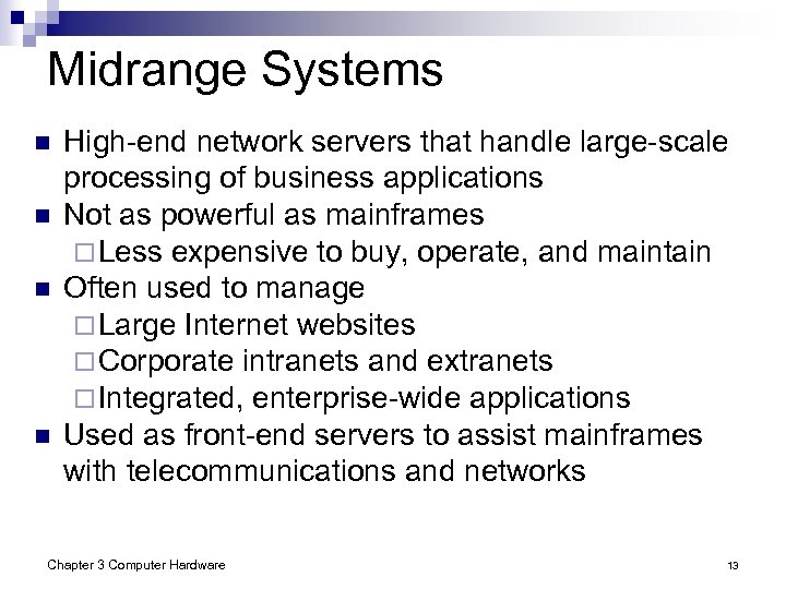 Midrange Systems n n High-end network servers that handle large-scale processing of business applications
