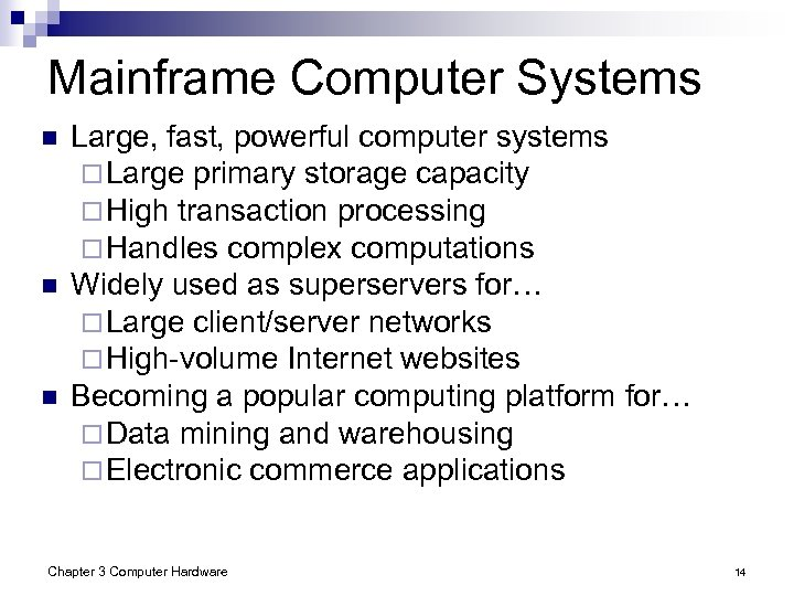 Mainframe Computer Systems n n n Large, fast, powerful computer systems ¨ Large primary