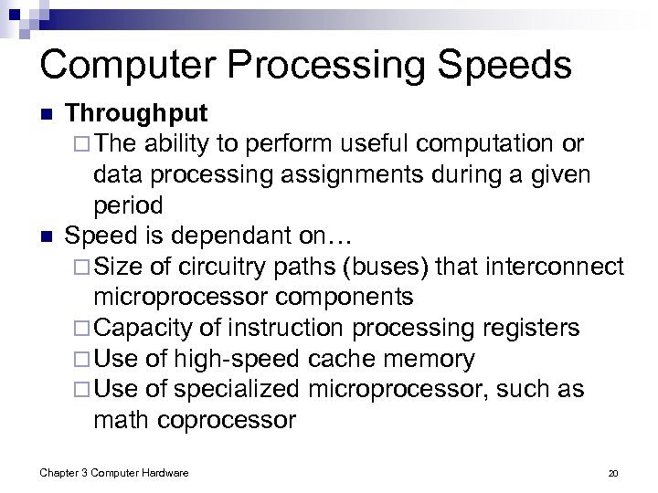 Computer Processing Speeds n n Throughput ¨ The ability to perform useful computation or