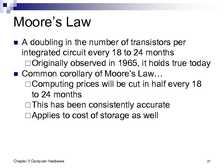 Moore's Law n n A doubling in the number of transistors per integrated circuit