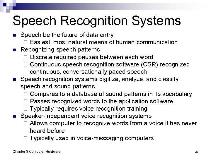 Speech Recognition Systems n n Speech be the future of data entry ¨ Easiest,