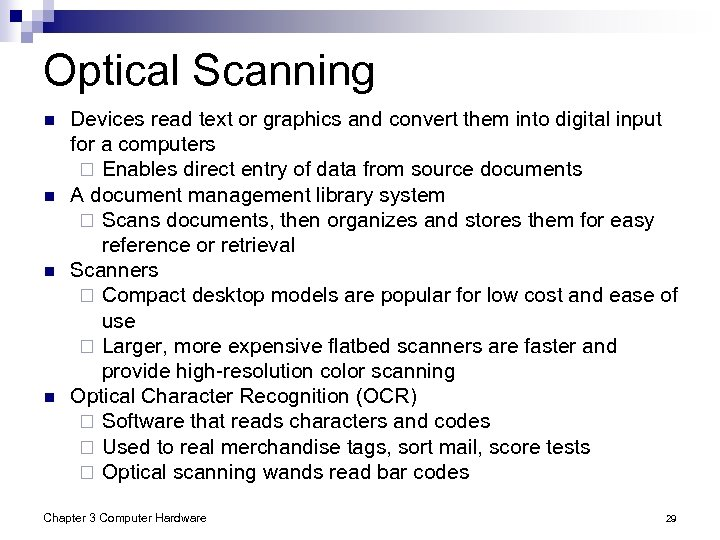 Optical Scanning n n Devices read text or graphics and convert them into digital