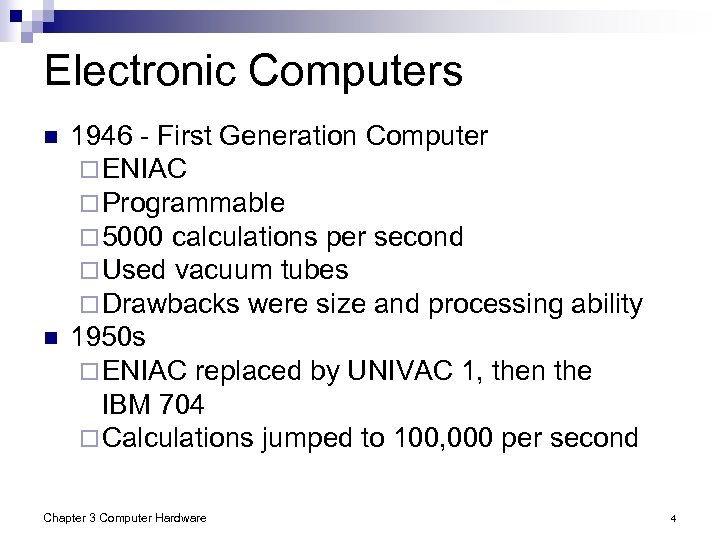 Electronic Computers n n 1946 - First Generation Computer ¨ ENIAC ¨ Programmable ¨
