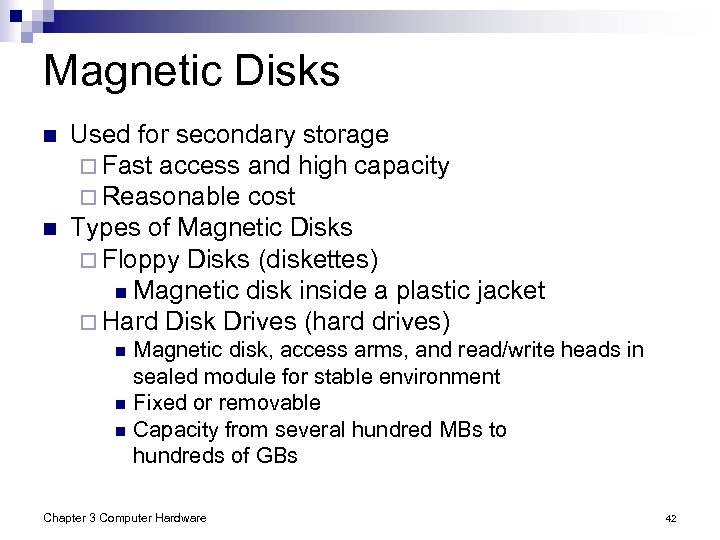 Magnetic Disks n n Used for secondary storage ¨ Fast access and high capacity