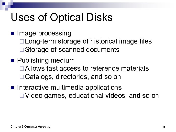 Uses of Optical Disks n Image processing ¨ Long-term storage of historical image files