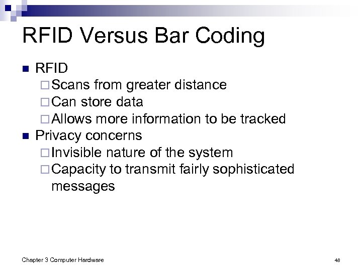 RFID Versus Bar Coding n n RFID ¨ Scans from greater distance ¨ Can