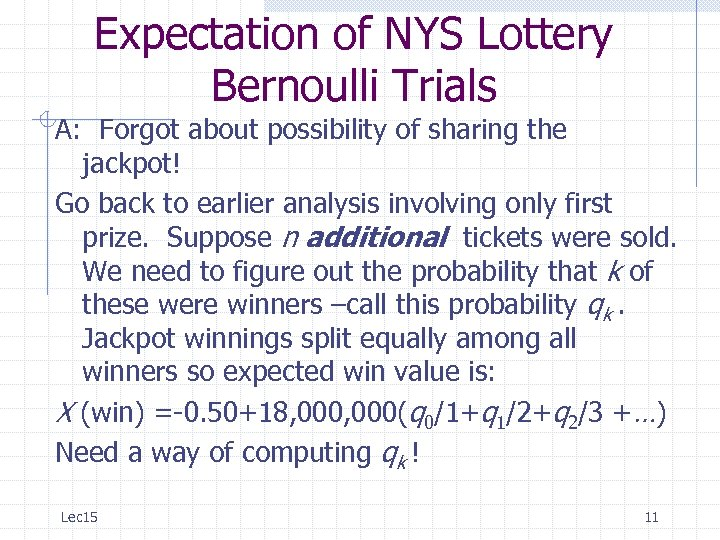 Expectation of NYS Lottery Bernoulli Trials A: Forgot about possibility of sharing the jackpot!