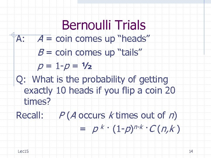 "Bernoulli Trials A: A = coin comes up ""heads"" B = coin comes up"