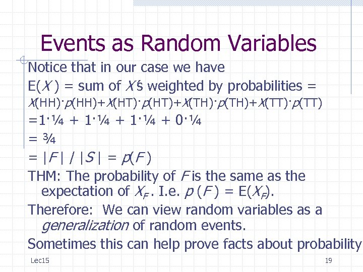 Events as Random Variables Notice that in our case we have E(X ) =