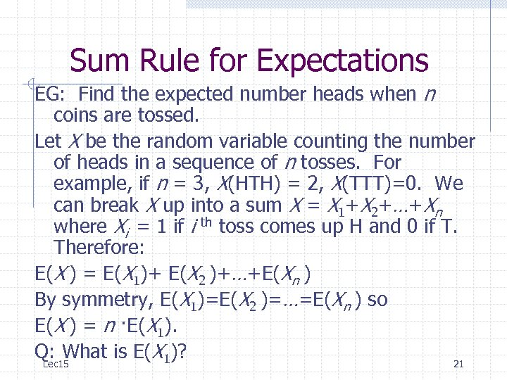 Sum Rule for Expectations EG: Find the expected number heads when n coins are