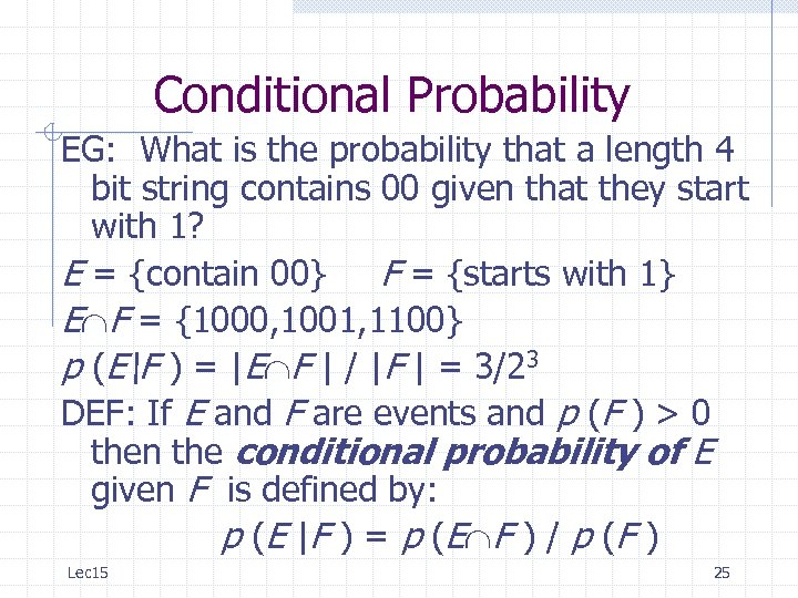 Conditional Probability EG: What is the probability that a length 4 bit string contains